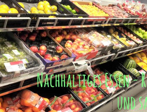 Regional, Saisonal - Nachhaltiges Essen, bio, Regionalität, Saisonaliät